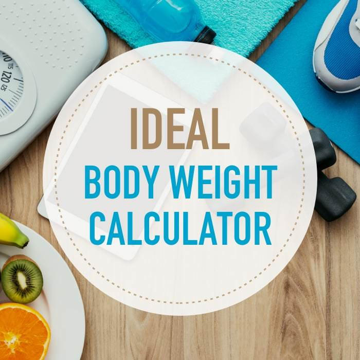 Ideal Body Weight Calculator How Much Should You Weigh