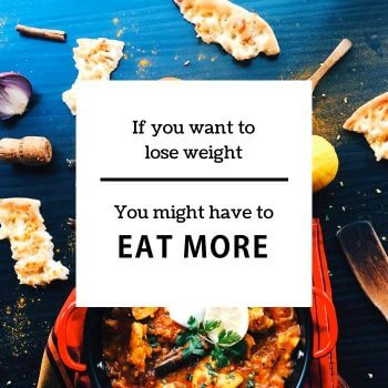 eat more to lose more weight